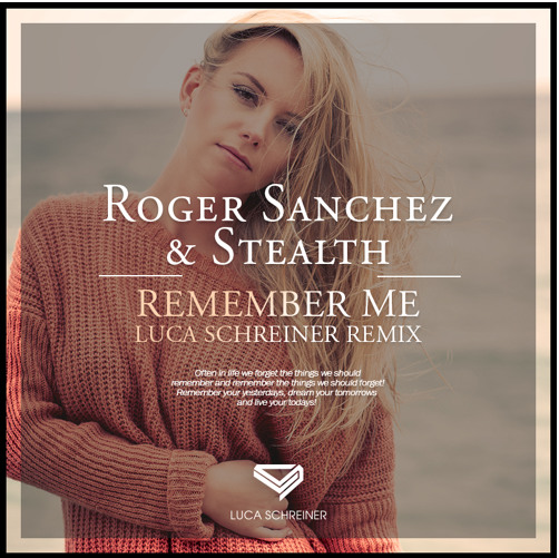 roger sanchez & stealth  | remember me  |  (luca schreiner remix)