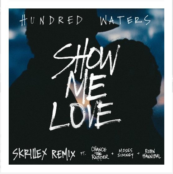 hundred waters  |  show me love (skrillex remix)