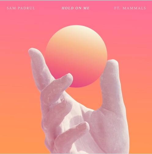 sam padrul  |  hold on me  | ft. mammals
